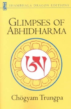 Glimpses of Abhidharma: From a Seminar on Buddhist Psychology (Paperback)