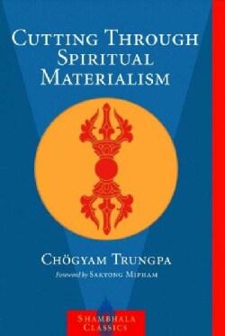 Cutting Through Spiritual Materialism (Paperback)