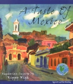A Taste of Mexico: Vegetarian Cuisine (Paperback)