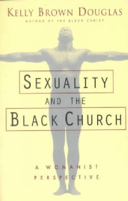 Sexuality and the Black Church: A Womanist Perspective (Paperback)