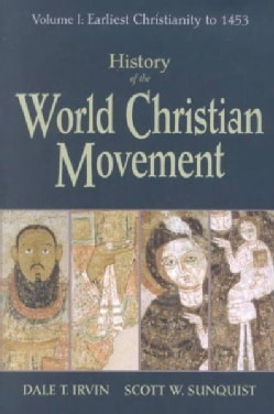 History of the World Christian Movement: Earliest Christianity to 1453 (Paperback)