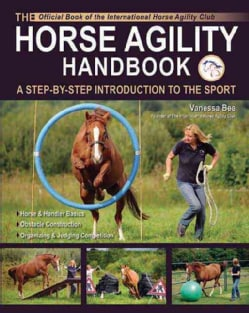 The Horse Agility Handbook: A Step-By-Step Introduction to the Sport (Paperback)