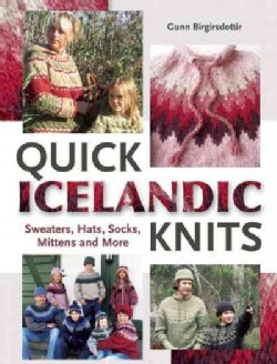 Quick Icelandic Knits: Sweaters, Hats, Socks, Mittens and More (Hardcover)