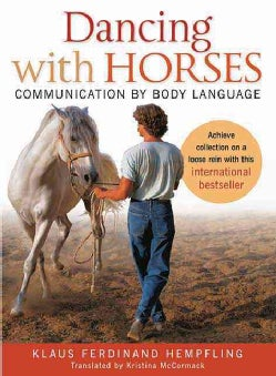 Dancing With Horses: Collected Riding on a Loose Rein (Paperback)