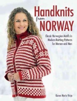 Handknits from Norway: Classic Norwegian Motifs in Modern Knitting Patterns for Women and Men (Hardcover)
