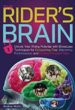 Brain Training for Riders: Unlock Your Riding Potential With Stressless Techniques for Conquering Fear, Improving... (Paperback)
