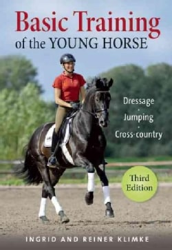 Basic Training of the Young Horse: Dressage - Jumping - Cross-Country (Hardcover)