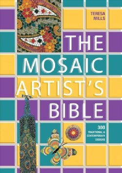 The Mosaic Artist's Bible: 300 Traditional and Contemporary Designs (Paperback)