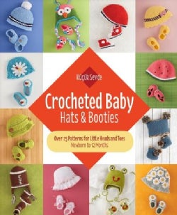 Crocheted Baby: Hats & Booties--Over 25 Patterns for Little Heads and Toes--Newborn to 12 Months (Paperback)