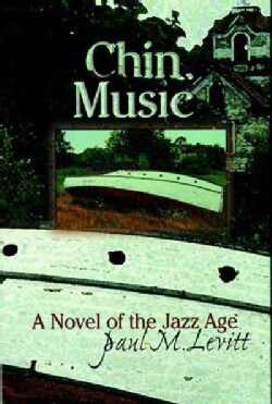 Chin Music: A Novel of the Jazz Age (Hardcover)