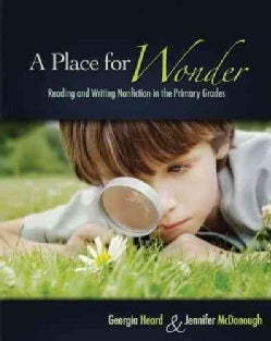 A Place for Wonder: Reading and Writing Nonfiction in the Primary Grades (Paperback)