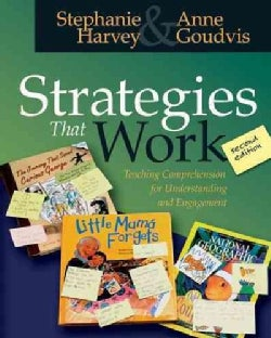 Strategies That Work: Teaching Comprehension for Understanding and Engagement (Paperback)