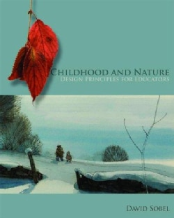 Childhood and Nature: Design Principles for Educators (Paperback)