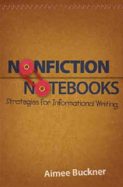 Nonfiction Notebooks: Strategies for Informational Writing (Paperback)