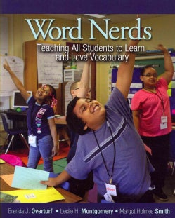 Word Nerds: Teaching All Students to Learn and Love Vocabulary (Paperback)