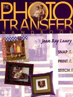 The Photo Transfer Handbook: Snap It, Print It, Stitch It (Paperback)