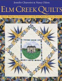 Elm Creek Quilts: Quilt Projects Inspired by the Elm Creek Quilt Novels (Paperback)