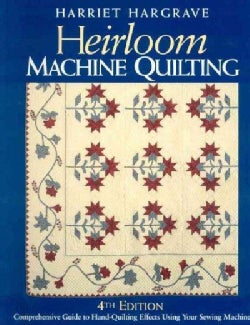 Heirloom Machine Quilting: Comprehensive Guide to Hand-Quilting Effects Using Your Sewing Machine (Paperback)