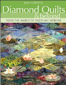 Diamond Quilts & Beyond: From The Basics To Dazzling Designs (Paperback)