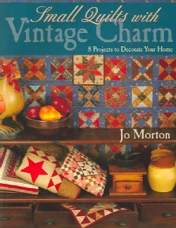 Small Quilts With Vintage Charm: 8 Projects To Decorate Your Home (Paperback)