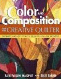 Color And Composition For The Creative Quilter: Improve Any Quilt With Easy-to-follow Lessons (Paperback)