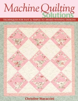 Machine Quilting Solutions: Techniques for Fast &simple to Award-winning Designs (Paperback)