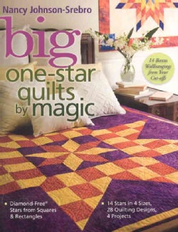 Big One-Star Quilts by Magic: Diamond-free Stars from Squares & Rectangles - 14 Stars in 4 Sizes, 28 Quilting Des... (Paperback)
