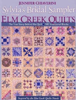 Sylvia's Bridal Sampler from Elm Creek Quilts: The True Story Behind the Quilt, 140 Traditional Blocks (Paperback)