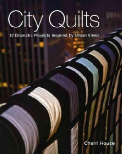 City Quilts: 12 Dramatic Projects Inspired by Urban Views (Paperback)