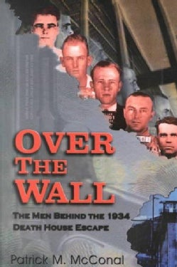 Over the Wall: The Men Behind the 1934 Death House Escape (Paperback)