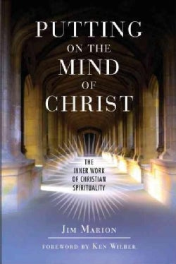 Putting on the Mind of Christ: The Inner Work of Christian Spirituality (Paperback)
