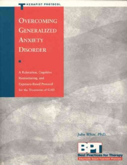 Overcoming Generalized Anxiety Disorder: Thereapist Protocal (Paperback)