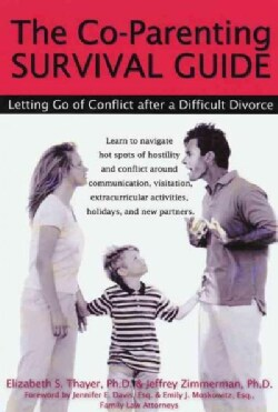 The Co-Parenting Survival Guide: Letting Go of Conflict After a Difficult Divorce (Paperback)