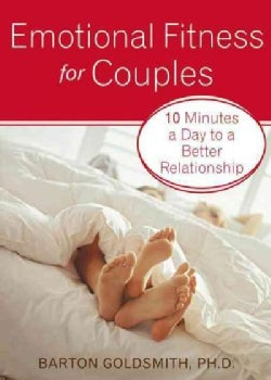 Emotional Fitness for Couples: 10 Minutes a Day to a Better Relationship (Paperback)