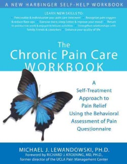 The Chronic Pain Care Workbook: A Self-treatment Approach to Pain Relief Using the Behavioral Assessment of Pain ... (Paperback)