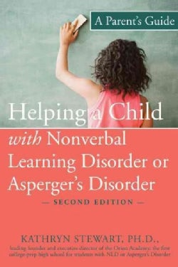 Helping a Child With Nonverbal Learning Disorder or Asperger's Disorder: A Parent's Guide (Paperback)