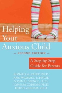 Helping Your Anxious Child: A Step-by-Step Guide for Parents (Paperback)