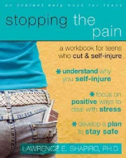 Stopping the Pain: A Workbook for Teens Who Cut & Self-Injure (Paperback)