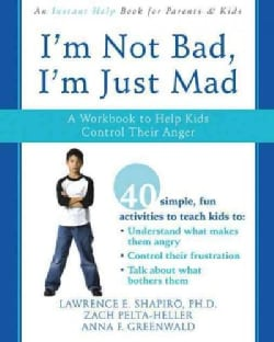 I'm Not Bad, I'm Just Mad: A Workbook to Help Kids Control Their Anger (Paperback)