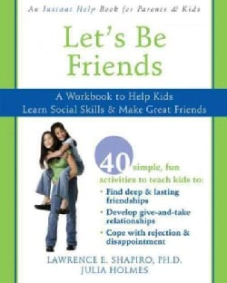 Let's Be Friends: A Workbook to Help Kids Learn Social Skills & Make Great Friends (Paperback)