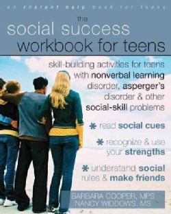 The Social Success Workbook for Teens: Skill-building Activities for Teens With Nonverbal Learning Disorder, Aspe... (Paperback)