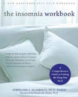 The Insomnia Workbook: A Comprehensive Guide to Getting the Sleep You Need (Paperback)