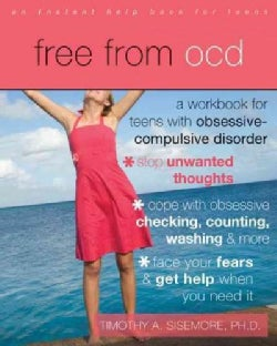 Free from OCD: A Workbook for Teens With Obsessive-Compulsive Disorder (Paperback)