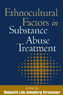 Ethnocultural Factors in Substance Abuse Treatment (Paperback)