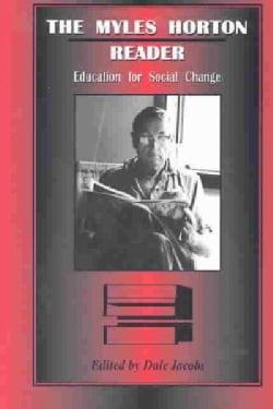 The Myles Horton Reader: Education for Social Change (Paperback)