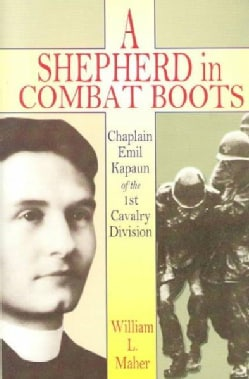 A Shepherd in Combat Boots: Chaplain Emil Kapaun of the 1st Cavalry Division (Paperback)
