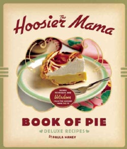 The Hoosier Mama Book of Pie: Deluxe Recipes (Hardcover)