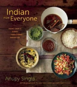 Indian for Everyone: The Home Cook's Guide to Traditional Favorites (Hardcover)