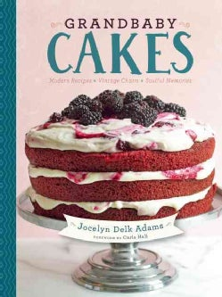 Grandbaby Cakes: Modern Recipes, Vintage Charm, Soulful Memories (Hardcover)