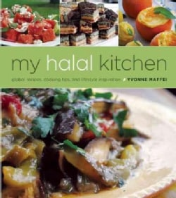 My Halal Kitchen: Global Recipes - Cooking Tips - Lifestyle Inspiration (Hardcover)